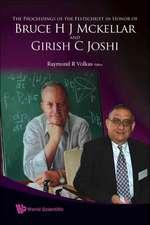 The Proceedings of the Festschrift in Honor of Bruce H J McKellar and Girish C Joshi