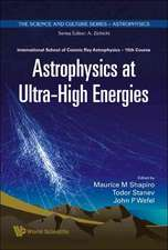 Astrophysics at Ultra-High Energies - Proceedings of the 15th Course of the International School of Cosmic Ray Astrophysics