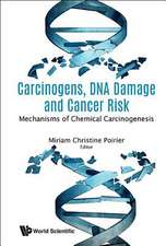 Carcinogens, Dna Damage And Cancer Risk: Mechanisms Of Chemical Carcinogenesis