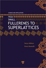 From Small Fullerenes to Superlattices:  Science and Applications