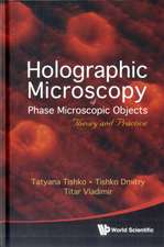 Holographic Microscopy of Phase Microscopic Objects