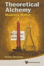 Theoretical Alchemy:  Modeling Matter