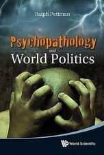 Psychopathology and World Politics