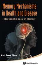 Memory Mechanisms in Health and Disease