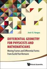 Differential Geometry for Physicists and Mathematicians:  From Euclid Past Riemann