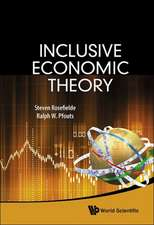 Inclusive Economic Theory:  Politics, Economy and Society