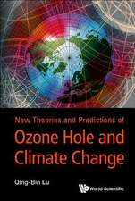 New Theories and Predictions on the Ozone Hole and Climate Change:  History, National Security and Geopolitics