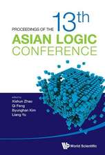 Proceedings of the 13th Asian Logic Conference