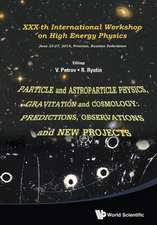Particle and Astroparticle Physics, Gravitation and Cosmology:  Predictions, Observations and New Projects - Proceedings of the XXX-Th International Wo