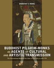 Buddhist Pilgrim-Monks as Agents of Cultural and Artistic Transmission: The International Buddhist Art Style in East Asia, ca. 645-770