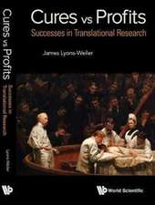 Cures vs. Profits:  Successes in Translational Research