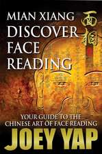 Mian Xiang -- Discover Face Reading: Your Guide to the Chinese Art of Face Reading