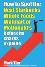 How to Spot the Next Starbucks, Whole Foods, Walmart, or McDonald's