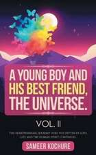 A Young Boy And His Best Friend, The Universe. Vol. II