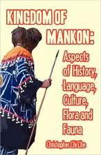 Kingdom of Mankon. Aspects of History, Language, Culture, Flora and Fauna