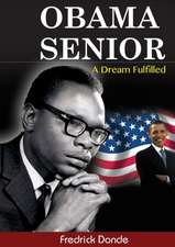 Obama Senior. a Dream Fulfilled:  Song of Prisoner & Song of Malaya