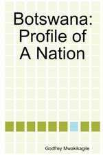 Botswana:  Profile of a Nation