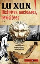 Histoires Anciennes, Revisitees:  Huit Nouvelles Fantastiques & Satiriques