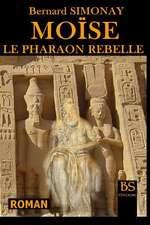 Moise Le Pharaon Rebelle:  La Decouverte de L'Amerique Sous L'Antiquite
