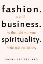 Fashion. Business. Spirituality